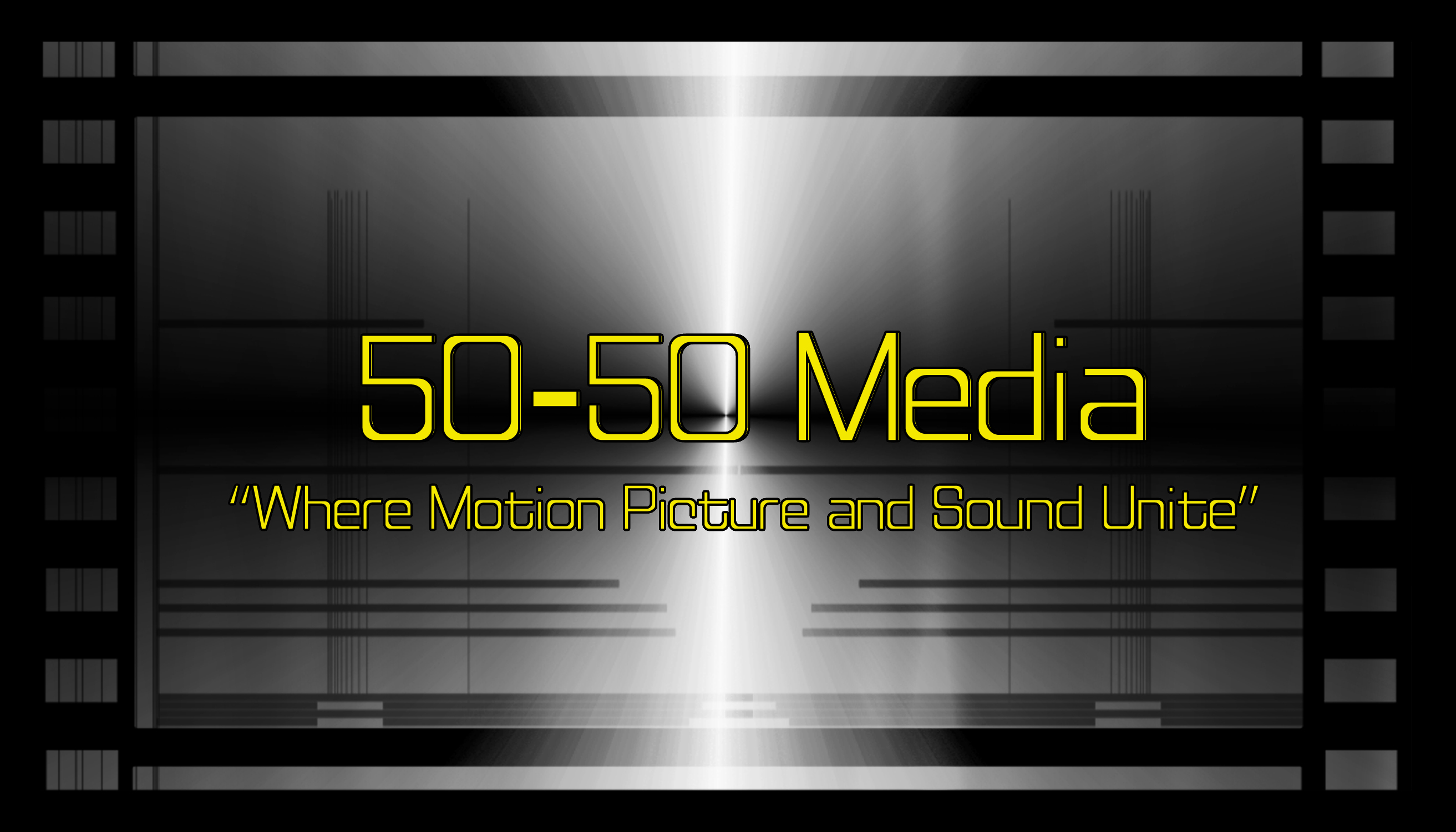 50-50 Media  Where Moition Picture and Sound Unite